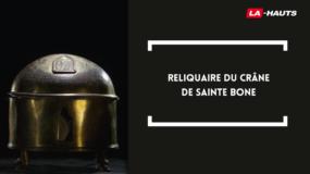 Reg'Arts : Reliquaire du crâne de Sainte Bone