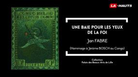 Reg'Arts : Une baie pour les yeux de la foi par Jan Fabre