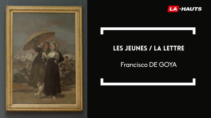 """Reg'Arts : Francisco De Goya """"Les jeunes / La lettre"""""""